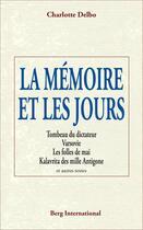 Couverture du livre « La mémoire et les jours (3e édition) » de Charlotte Delbo aux éditions Berg International