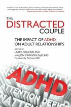 Couverture du livre « The Distracted Couple » de Larry Maucieri aux éditions Crown House Digital