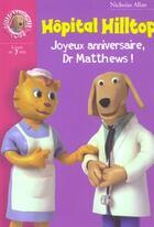 Couverture du livre « Hopital hilltop 2 - joyeux anniversaire docteur matthews » de Nicholas Allan aux éditions Hachette Jeunesse