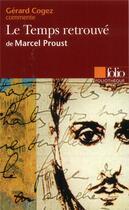 Couverture du livre « Le temps retrouve de marcel proust » de Gerard Cogez aux éditions Gallimard
