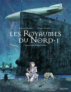 Couverture du livre « Les royaumes du Nord T.1 » de Stephane Melchior et Clement Oubrerie aux éditions Gallimard Bd