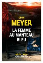 Couverture du livre « La femme au manteau bleu » de Deon Meyer aux éditions Gallimard