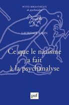 Couverture du livre « Ce que le nazisme fait à la psychanalyse » de Laurence Kahn aux éditions Puf