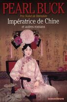 Couverture du livre « Impératrice de Chine et autres romans » de Pearl Buck aux éditions Omnibus