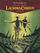 Couverture du livre « Le triangle secret - Lacrima Christi T.4 ; le message du passé » de Didier Convard et Denis Falque aux éditions Glenat