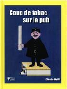 Couverture du livre « Coup de tabac sur la pub » de Claude Weill aux éditions Du Palio