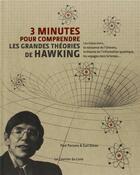 Couverture du livre « 3 MINUTES POUR COMPRENDRE ; les grandes theories de Hawking ; les trous noirs, la naissance de l'Univers, la théorie de l'information quantique, les voyages dans le temps... » de Paul Parsons et Gail Dixon aux éditions Courrier Du Livre