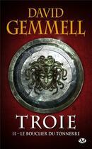 Couverture du livre « Troie t.2 ; le bouclier du tonnerre » de David Gemmell aux éditions Milady Imaginaire