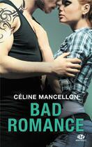 Couverture du livre « Bad romance T.1 » de Celine Mancellon aux éditions Milady
