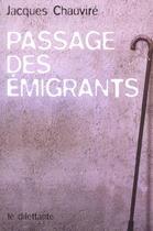 Couverture du livre « Passage des emigrants » de Jacques Chauvire aux éditions Le Dilettante