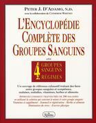 Couverture du livre « L'encyclopédie complète des groupes sanguins » de Peter J. D' Adamo aux éditions Roseau