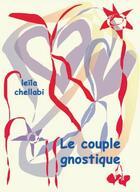Couverture du livre « Le couple gnostique » de Leila Chellabi aux éditions Lcd Mediation