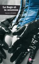 Couverture du livre « Le sage et la soumise » de Patrick Le Sage aux éditions Tabou