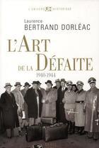 Couverture du livre « L'art de la défaite (1940-1944) » de Bertrand Dorleac Lau aux éditions Seuil