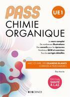 Couverture du livre « PASS UE1 ; chimie organique » de Elise Marche aux éditions Ediscience