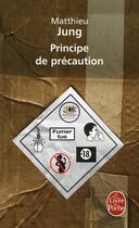 Couverture du livre « Principe de précaution » de Matthieu Jung aux éditions Lgf