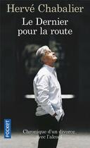 Couverture du livre « Le dernier pour la route » de Herve Chabalier aux éditions Pocket