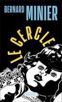 Couverture du livre « Le cercle » de Bernard Minier aux éditions Pocket