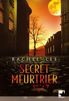 Couverture du livre « Secret meurtrier » de Rachel Lee aux éditions Harlequin