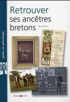 Couverture du livre « Retrouver ses ancêtres bretons » de Guillerm Yann aux éditions Archives Et Culture
