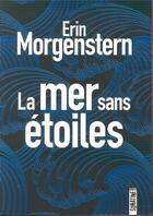 Couverture du livre « La mer sans étoiles » de Erin Morgenstern aux éditions Sonatine