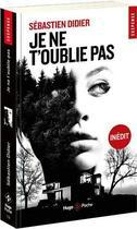 Couverture du livre « Je ne t'oublie pas » de Sebastien Didier aux éditions Hugo Poche