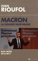 Couverture du livre « Macron, la grande mascarade » de Ivan Rioufol aux éditions L'artilleur