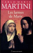 Couverture du livre « Les larmes de Marie » de Carlo Maria Martini aux éditions Saint Augustin