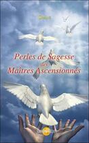 Couverture du livre « Les perles de sagesse des maîtres ascensionnés » de Shani aux éditions Helios