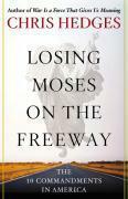 Couverture du livre « Losing Moses on the Freeway » de Chris Hedges aux éditions Free Press