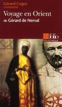 Couverture du livre « Voyage en Orient » de Gerard Cogez aux éditions Gallimard