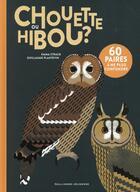 Couverture du livre « Chouette ou hibou ? » de Emma Strack et Guillaume Plantevin aux éditions Gallimard-jeunesse