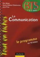 Couverture du livre « La communication en 70 fiches » de Jean Piau et Eric Bizot et Marie-Helene Chimisanas aux éditions Dunod