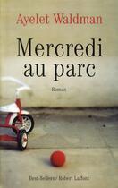 Couverture du livre « Mercredi au parc » de Ayelet Waldman aux éditions Robert Laffont