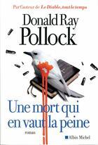 Couverture du livre « Une mort qui en vaut la peine » de Donald Ray Pollock aux éditions Albin Michel