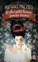 Couverture du livre « Le plus petit baiser plus jamais recensé » de Mathias Malzieu aux éditions J'ai Lu