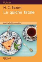 Couverture du livre « Agatha Raisn t.1 ; la quiche fatale » de M. C. Beaton aux éditions Feryane