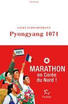 Couverture du livre « Pyongyang 1071 » de Jacky Schwartzmann aux éditions Paulsen