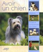 Couverture du livre « Avoir Un Chien » de Hubert Klein aux éditions Saep