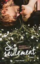 Couverture du livre « Si seulement t.1 » de Magali Inguimbert aux éditions Hugo Roman