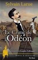 Couverture du livre « Le crime de l'Odéon » de Sylvain Larue aux éditions De Boree