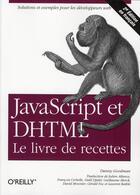 Couverture du livre « Javascript et DHTML ; le livre de recettes » de Goodman aux éditions O Reilly France