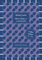 Couverture du livre « Mots croisés T.17 ; 50 grandes grilles » de Michel Laclos aux éditions Zulma