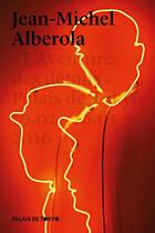Couverture du livre « Jean-Michel Alberola » de Jean-Michel Alberola et Katell Jaffres et Dominique Paini aux éditions Palais De Tokyo