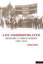 Couverture du livre « Les cosmopolites ; socialisme et judéité en Russie (1897-1917) » de Claudie Weill aux éditions Syllepse