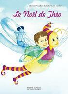 Couverture du livre « Le Noël de Théo » de Christine Vauchel aux éditions Nord Avril