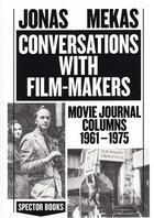 Couverture du livre « Jonas mekas conversations with filmmakers » de Jonas Mekas aux éditions Spector Books