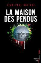 Couverture du livre « La maison des pendus » de Jean-Paul Noziere aux éditions French Pulp
