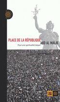 Couverture du livre « Place de la République ; pour une spiritualité laïque » de Abd Al Malik aux éditions Indigene