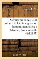 Couverture du livre « Discours prononce, le 21 juillet 1833, a l'inauguration du monument eleve a manuel » de Borely Joseph aux éditions Hachette Bnf